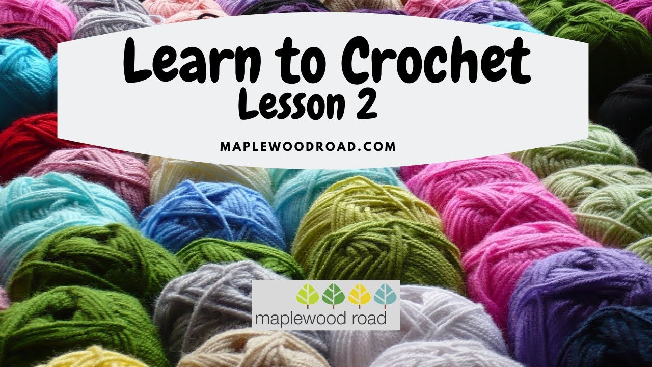 Learn to Crochet – Lesson 2
