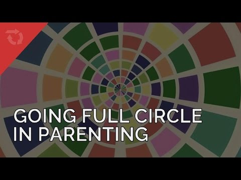 Going Full Circle as a Parent