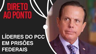 João Doria fala sobre guerra de São Paulo contra o PCC