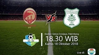 Live Streaming Indosiar, Sriwijaya FC Vs PSMS Medan di Liga 1 2018, Kamis Pukul 18.30 WIB