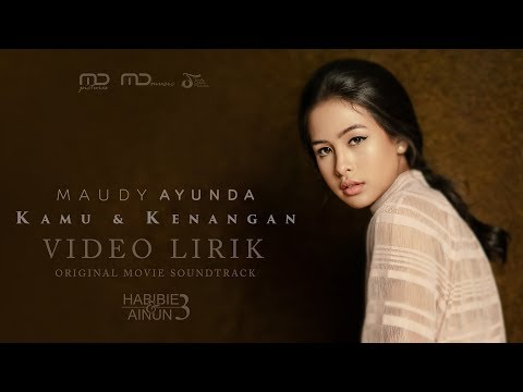 Maudy Ayunda - Kamu & Kenangan (Ost. Habibie Ainun 3) | Official Video Lirik - Trinity Optima Production