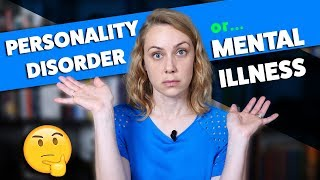 Are Personality Disorders Different From Mental Illness? | Kati Morton