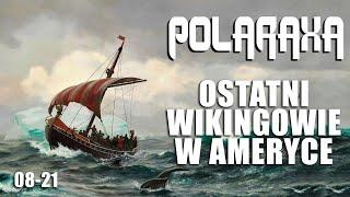 Polaraxa 08-21: Ostatni Wikingowie w Ameryce