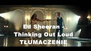 Ed Sheeran   Thinking Out Loud TŁUMACZENIE Pl