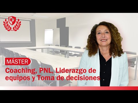 Máster en Coaching, PNL, Liderazgo de Equipos y Toma de Decisiones de Máster en Coaching, PNL, Liderazgo de Equipos y Toma de Decisiones en Mediterránea Business School