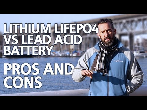 Tips - Lithium LiFePO4 vs Lead Acid Battery, Pros & Cons, Part 1