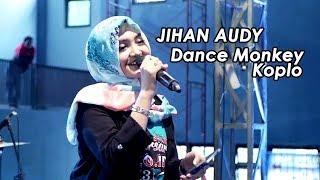 Jihan Audy Dance Monkey Koplo NEW PALLAPA SPECIAL 16th...