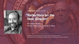 "Adrian Moore: ""Reflections on the New Atheism"""