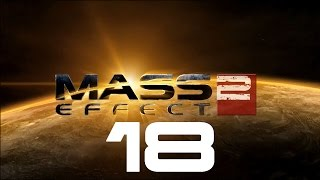 Let's Play Mass Effect 2 - Part 18