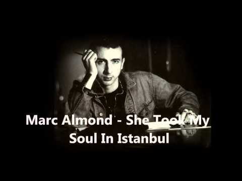 Marc Almond - She Took My Soul In Istanbul.wmv