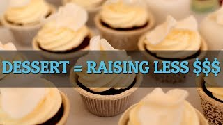Nonprofit Fundraising Ideas: Stop Serving Dessert And Make More $$$