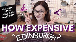 How EXPENSIVE Is Life In EDINBURGH / SCOTLAND ?