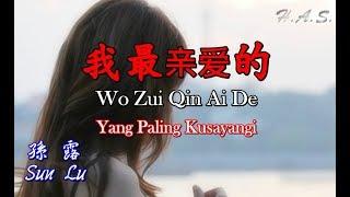 Wo Zui Qin Ai De 我最亲爱的 孫露 [Yang Paling Kusayangi]