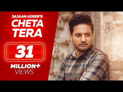 Download SAJJAN ADEEB - Cheta Tera ( Full Song )  || New Punjabi Songs 2018 || Lokdhun HD Mp4 3GP Video and MP3