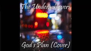 The Underachievers - God's Plan (CHVRCHES Cover)