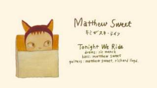 Matthew Sweet - Tonight We Ride