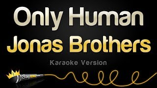 Jonas Brothers   Only Human (Karaoke Version)