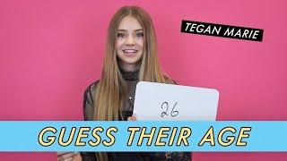 Tegan Marie   Guess Their Age