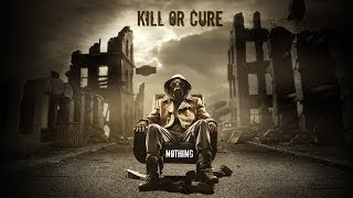 Kill or Cure - Nothing