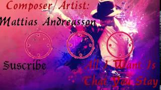 All I Want Is That You Stay  ◄ Mattias Andreasson