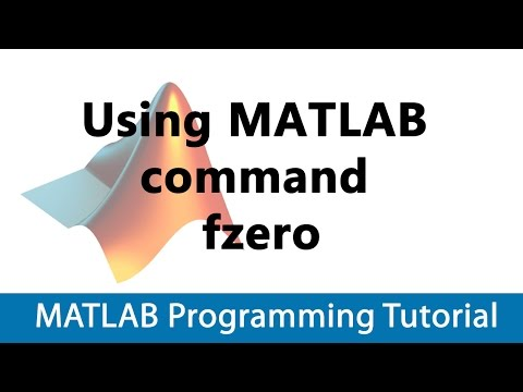 MATLAB Programming Tutorial #23 Using MATLAB command fzero