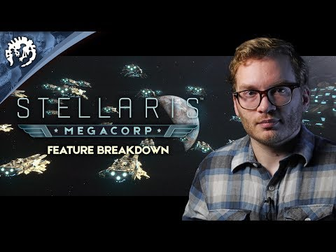 Stellaris: Megacorp - Expansion Feature Breakdown thumbnail