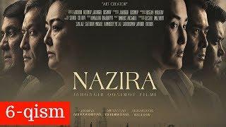 NAZIRA 6-qism (uzbek kino) | НАЗИРА 6-қисм (узбек кино)