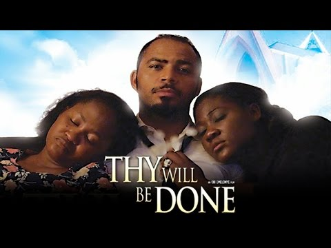 Thy Will Be Done - Latest 2015 Nigerian Nollywood Drama Movie (English Full HD)