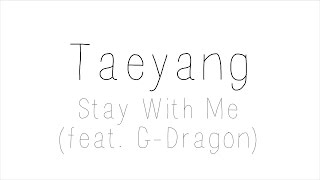 Taeyang Ft. G-Dragon - Stay With Me