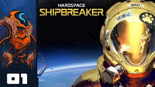 Don't Read The Fine Print, Horrors Lurk There - Let's Play Hardspace: Shipbreaker - Part 1
