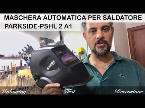 Recensione maschera oscurante automatica parkside. PSHL 2 A1. lidl saldatrice filo e elettrodo.