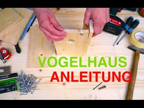 Vogelhaus Nistkasten bauen Anleitung