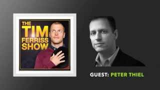 Peter Thiel Interview (Full Episode) | The Tim Ferriss Show (Podcast)