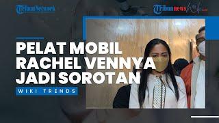 Jadi Sorotan karena Pelat Mobilnya Berkode RFS, Rachel Vennya Akan Dipanggil Polda Metro Jaya