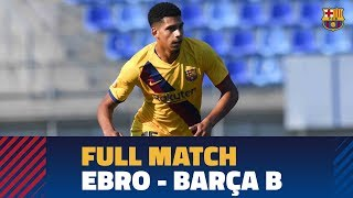 [PARTIDO COMPLETO] Ebro - Barça B (1-1)
