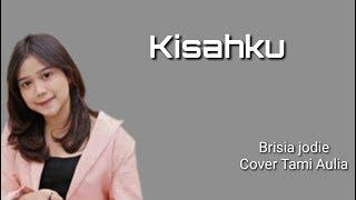 Brisia Jodie   Kisahku (Lirik) | Cover Tami Aulia