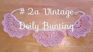Unit 7 #2a - Vintage Doily Bunting - Beyond The CAL