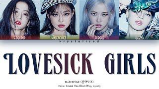 BLACKPINK - Lovesick Girls [HAN ROM ENG Color Coded Lyrics]