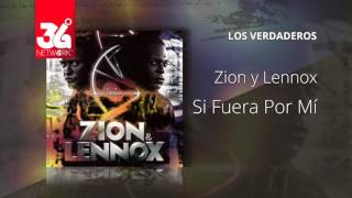 Si Fuera Por Mi (Audio) - Zion y Lennox (Video)