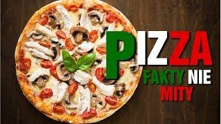 PIZZA   FAKTY NIE MITY