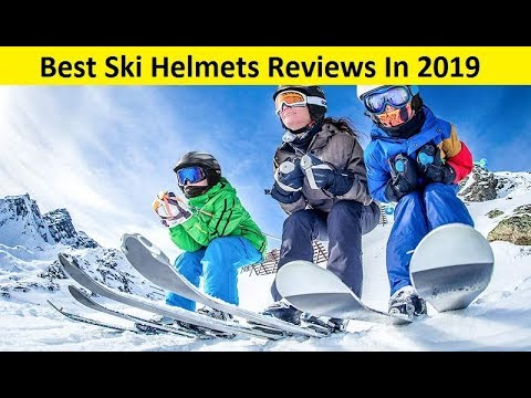 Top 3 Best Ski Helmets Reviews In 2019