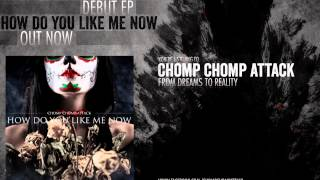 Chomp Chomp Attack - From Dreams To Reality (Official Lyric Video)