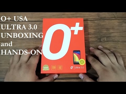 O+ Ultra 3.0 Unboxing and Hands-on