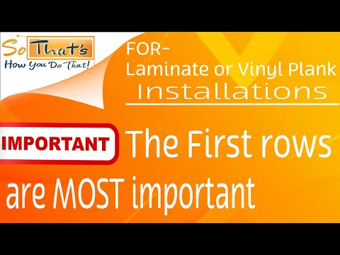 How to install the first few rows – Laminate and vinyl plank installation