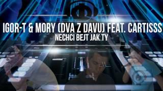 Igor-T & Mory (Dva z davu) feat. Cartisss - Nechci bejt jak ty