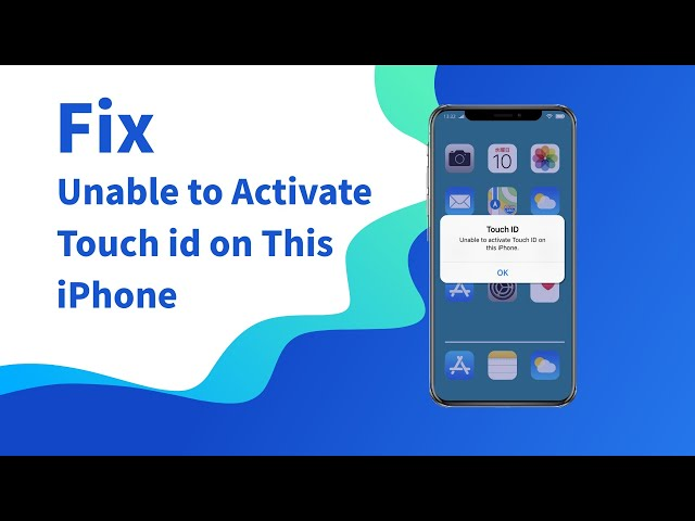 """6 Methods to Fix The Issue """"Unable to Activate Touch ID on This iPhone"""""""