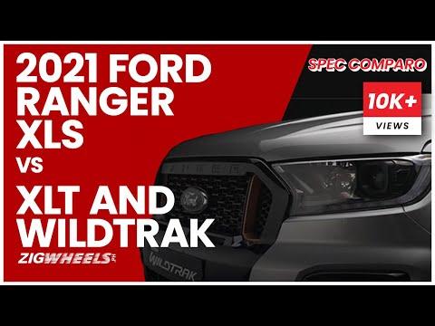 2021 Ford Ranger XLS vs XLT and Wildtrak - Spec Comparison
