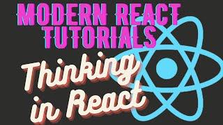 Modern React Tutorials - Thinking in React