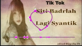 Siti Badrlah - Lagi Syantik - DJ Tik Tok 2019 Remix