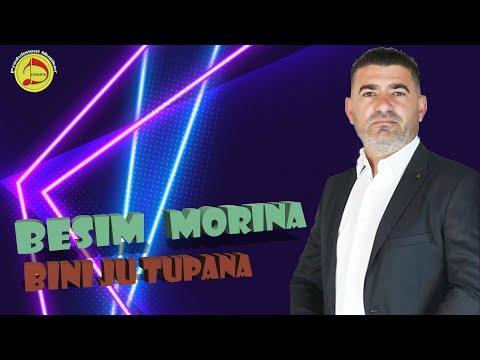Besim Morina - Bini ju tupana